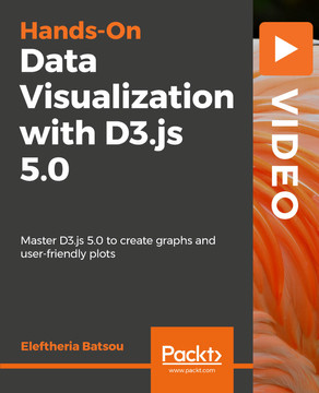 Hands-On Data Visualization with D3.js 5.0