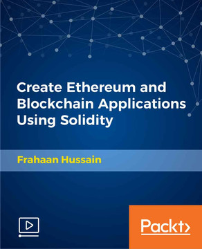 Create Ethereum and Blockchain Applications Using Solidity