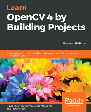 Learn OpenCV 4 by Building Projects - Second Edition [Book]