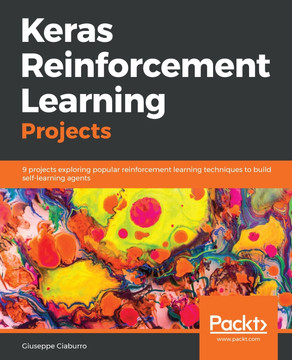 Keras Reinforcement Learning Projects [Book]