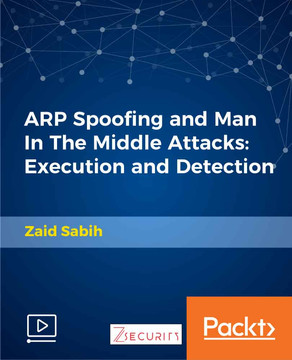 ARP Spoofing and Man In The Middle Attacks: Execution and Detection