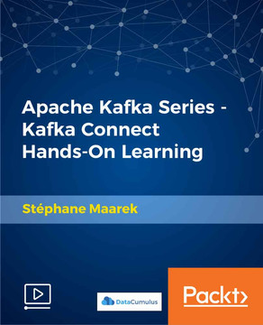 Apache Kafka Series - Kafka Connect Hands-on Learning [Video]