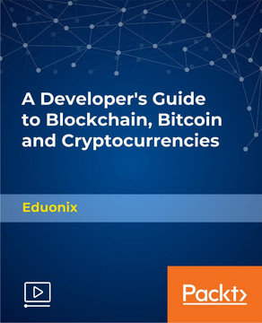 A Developer's Guide to Blockchain, Bitcoin and Cryptocurrencies