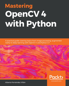 Mastering OpenCV 4 with Python [Book]