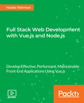Full Stack Web Development with Vue.js and Node.js