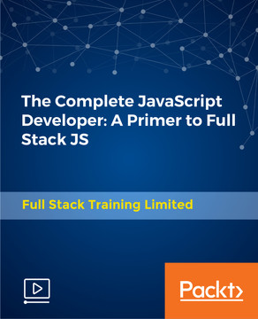 The Complete JavaScript Developer: A Primer to Full Stack JS