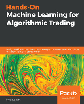 Hands-On Machine Learning for Algorithmic Trading [Book]