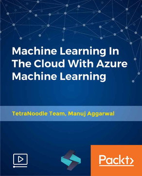 Machine Learning In The Cloud With Azure Machine Learning