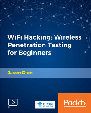 WiFi Hacking: Wireless Penetration Testing for Beginners