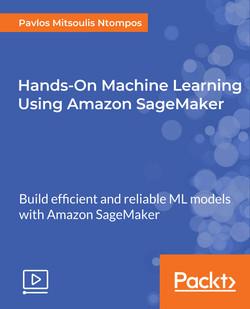 Hands-On Machine Learning Using Amazon SageMaker