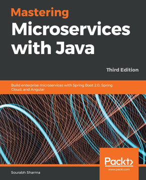 Mastering Microservices with Java - Third Edition [Book]
