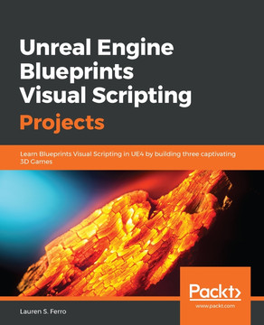 Unreal Engine Blueprints Visual Scripting Projects [Book]
