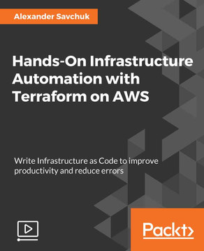 Hands-On Infrastructure Automation with Terraform on AWS