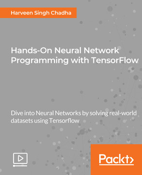 Hands-On Neural Network Programming with TensorFlow