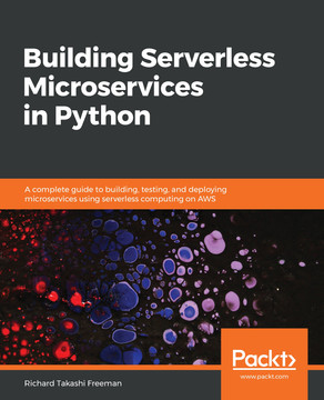Building Serverless Microservices in Python [Book]