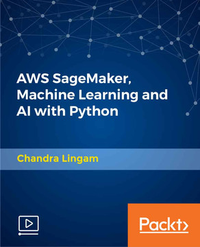 AWS SageMaker, Machine Learning and AI with Python
