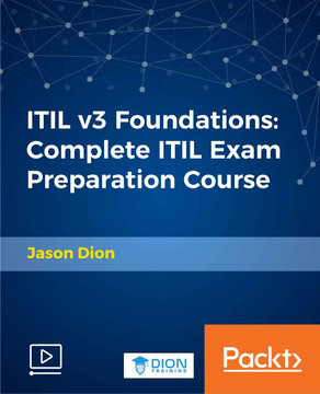 ITIL v3 Foundations: Complete ITIL Exam Preparation Course