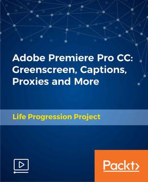 Adobe Premiere Pro CC: Greenscreen, Captions, Proxies and More