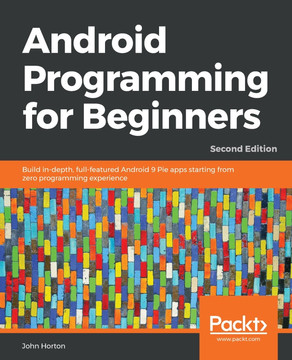 Android Programming for Beginners - Second Edition [Book]