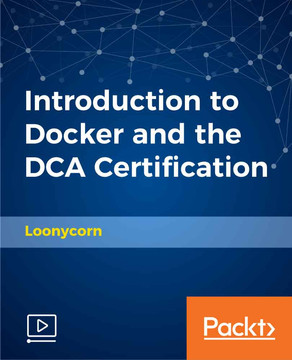 Introduction to Docker and the DCA Certification