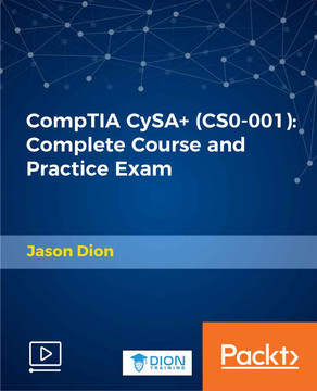 CompTIA CySA+ (CS0-001): Complete Course and Practice Exam