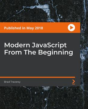 Modern JavaScript From The Beginning [Video]