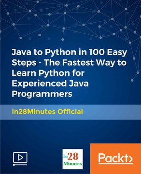 Java to Python in 100 Easy Steps - The Fastest Way to Learn Python for Experienced Java Programmers