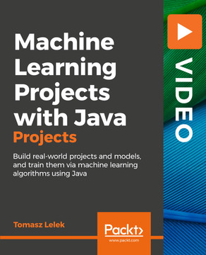 Machine Learning Projects with Java