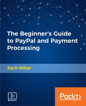 The Beginner's Guide to PayPal and Payment Processing