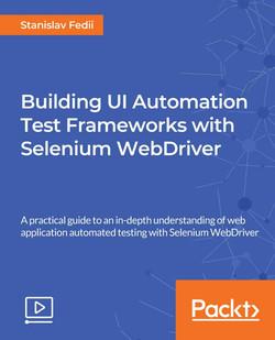Building UI Automation Test Frameworks with Selenium WebDriver