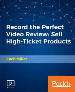 Record the Perfect Video Review: Sell High-Ticket Products