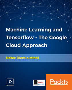 Machine Learning and Tensorflow - The Google Cloud Approach