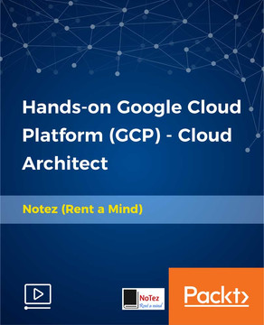 Hands-on Google Cloud Platform (GCP) - Cloud Architect