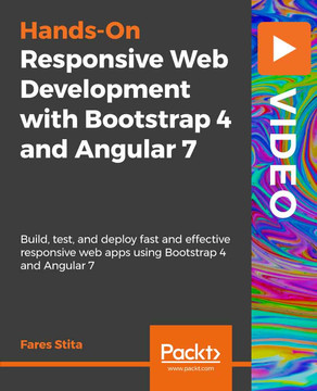 Responsive Web Development with Bootstrap 4 and Angular 7