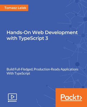 Hands-On Web Development with TypeScript 3