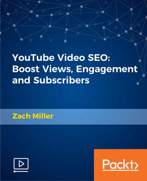 YouTube Video SEO: Boost Views, Engagement and Subscribers