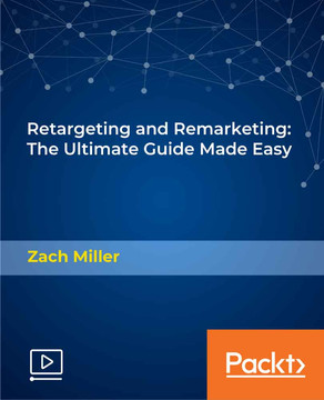 Retargeting and Remarketing: The Ultimate Guide Made Easy