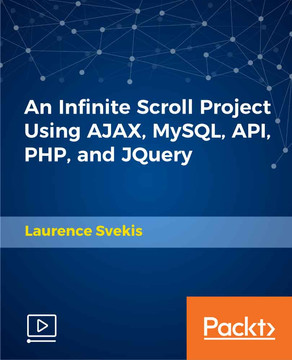 An Infinite Scroll Project Using AJAX, MySQL, API, PHP, and JQuery