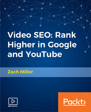 Video SEO: Rank Higher in Google and YouTube
