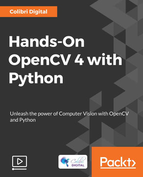 Hands-On OpenCV 4 with Python [Video]