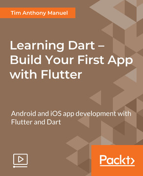 Learning Dart – Build Your First App with Flutter [Video]