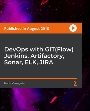 DevOps with GIT(Flow) Jenkins, Artifactory, Sonar, ELK, JIRA