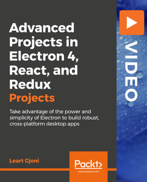 Advanced Projects in Electron 4, React, and Redux