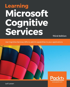 Learning Microsoft Cognitive Services - Third Edition