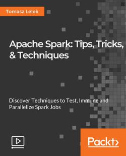 Apache Spark: Tips, Tricks, & Techniques