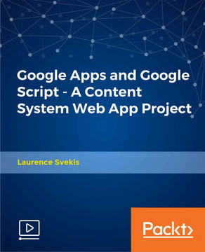 Google Apps and Google Script - A Content System Web App Project
