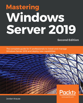 Mastering Windows Server 2019 - Second Edition [Book]