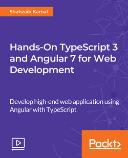 Hands-On TypeScript 3 and Angular 7 for Web Development
