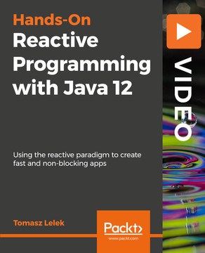 Hands-On Reactive Programming with Java 12