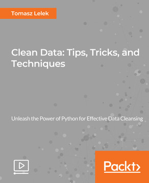 Clean Data: Tips, Tricks, and Techniques